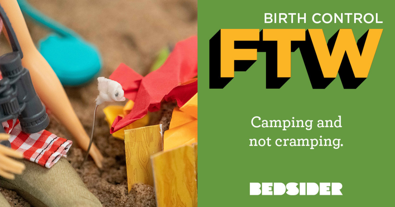 "Birth Control FTW ""Camping and not cramping"" and an image of hands starting a fire."