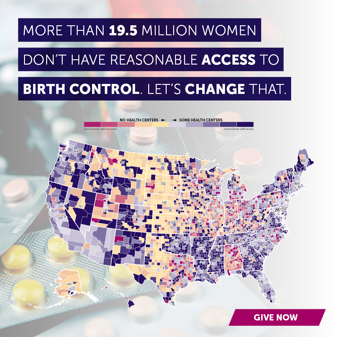 "A map of the US with the words, ""More than 19.5 million women don't have reasonable access to birth control. Let's change that."""