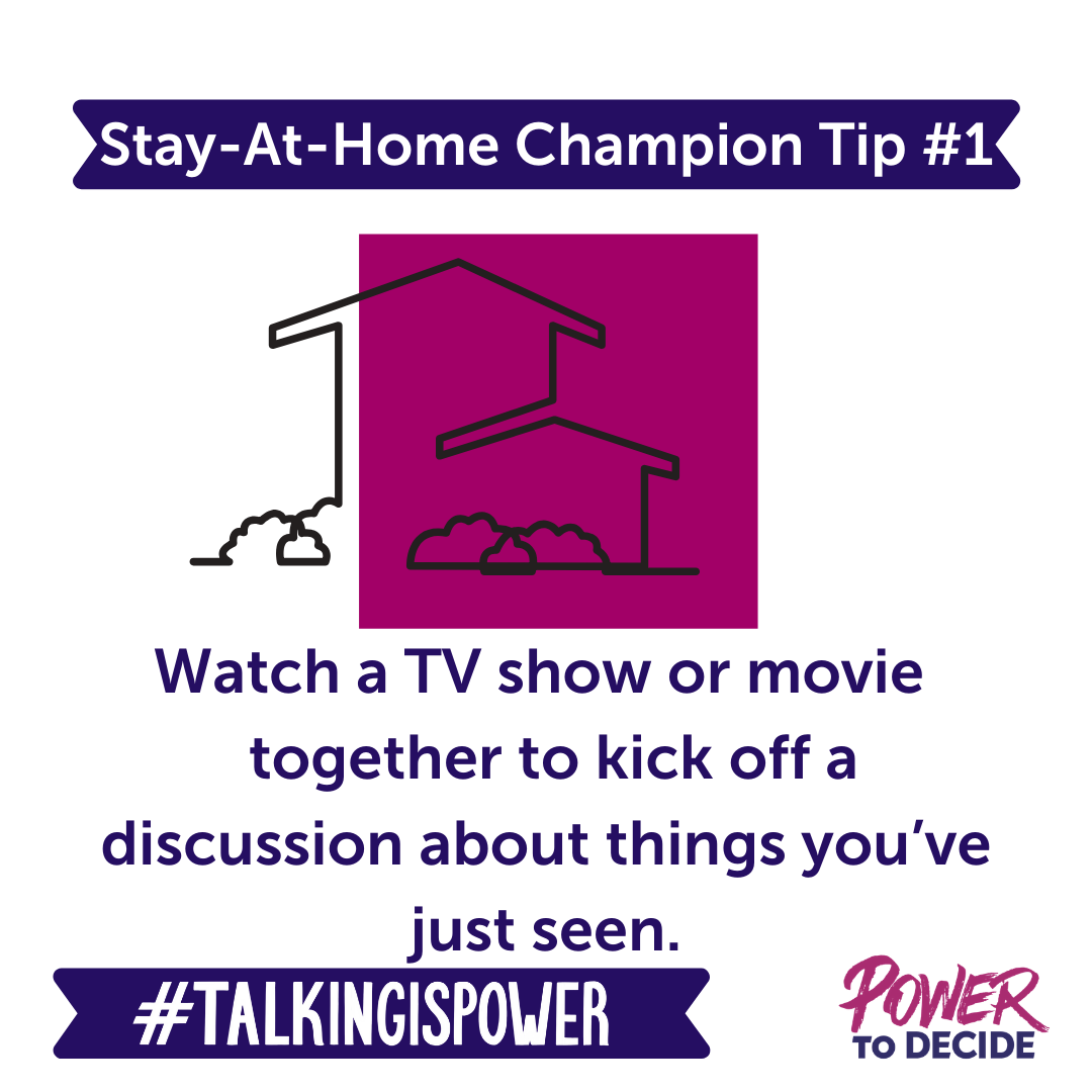 "stay-at-home champion tip 1 ""what a tv show or movie together to kick off a discussion about things you've just seen."""