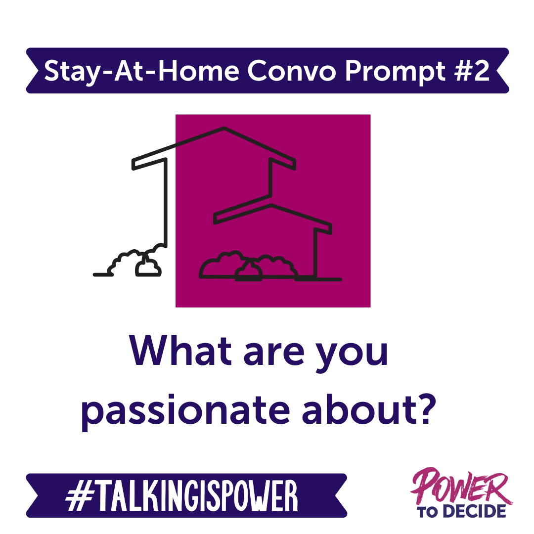 "Stay-at-home convo prompt 2 ""what are you passionate about?"""