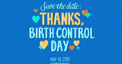 "A graphic of multicolored hearts with the words, ""Save the date: Thanks, Birth Control Day Nov. 18, 2020."""
