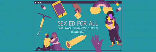 """Sex ed for all. Youth power information and rights"""