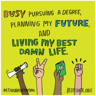 Busy pursuing a degree, planning my future, and living my best damn life. #ThxBirthControl