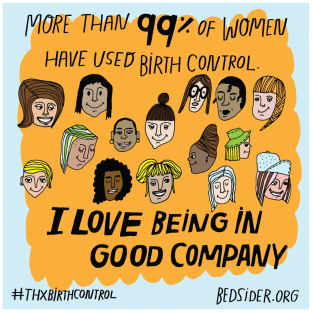 More than 99% of women have used birth control. I love being in good company. #ThxBirthControl