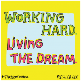 Working hard. Living the dream. #ThxBirthControl