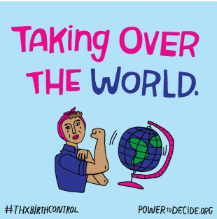 Taking over the world. #ThxBirthControl