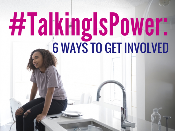 "A mother and daughter talk with the words, ""#TalkingIsPower: 6 Ways to Get Involved"" over the image"