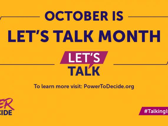 """October is Let's Talk Month! Start early, talk often."