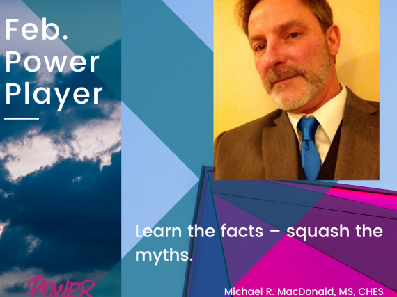 "Head shot of Macdonald and a quote, ""Learn the facts – squash the myths."""