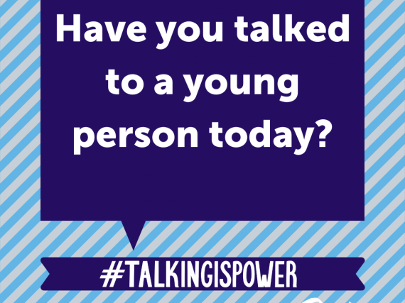 "A graphic that reads, ""Have you talked to a young person today? #TalkingIsPower"""