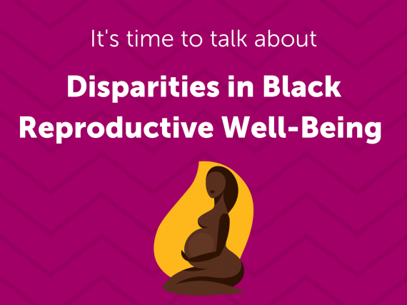"An illustration of a pregnant Black woman and the words, ""Disparities in Black reproductive well-being."""