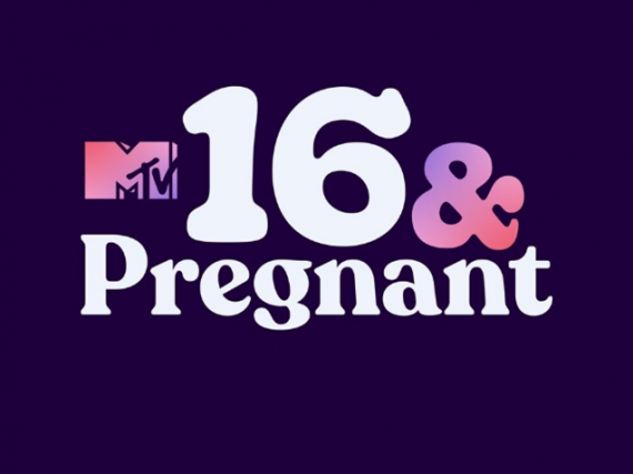 "A graphic that reads, ""MTV 16 & Pregnant"""