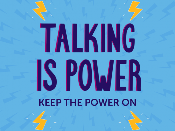 "A blue graphic with lightening bolts and the words, ""Talking is Power: Keep the Power On. #TalkingIsPower"""