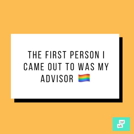 "A graphic that says, ""The first person I came out to was my advisor."""